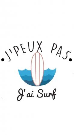 Coque Je peux pas j'ai surf