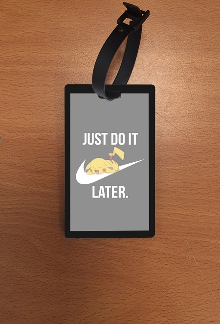 étiquette bagage Nike Parody Just Do it Later X Pikachu