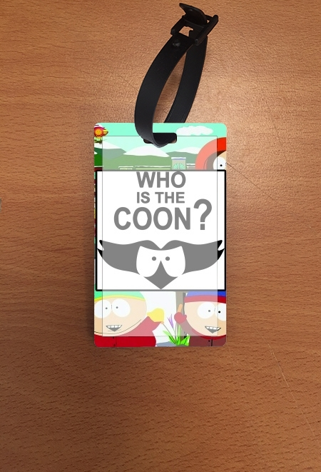 étiquette bagage Who is the Coon ? Tribute South Park cartman