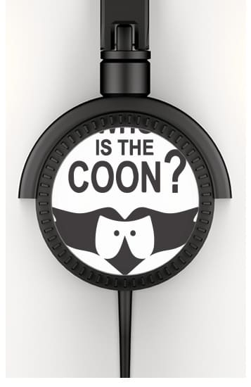 casque audio Who is the Coon ? Tribute South Park cartman