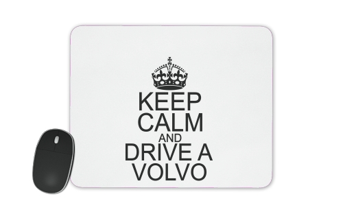 tapis de souris Keep Calm And Drive a Volvo