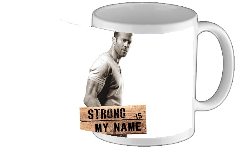 mug Jason statham Strong is my name