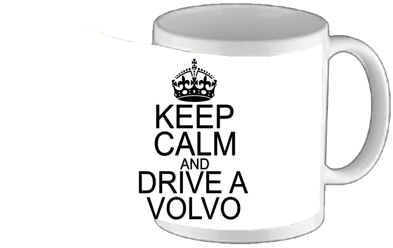 tasse mug Keep Calm And Drive a Volvo