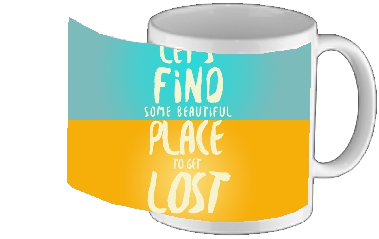 mug Let's find some beautiful place