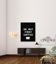 poster Ok But First Coffee
