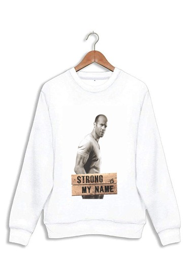 sweat Jason statham Strong is my name