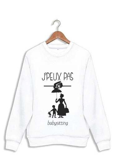 sweat Je peux pas j'ai babystting comme Marry Popins
