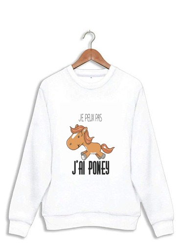 sweat J'peux pas j'ai Poney