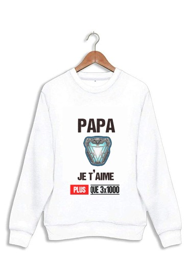 sweat Papa je t'aime plus que 3x1000