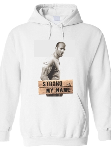 pull capuche hoodie Jason statham Strong is my name