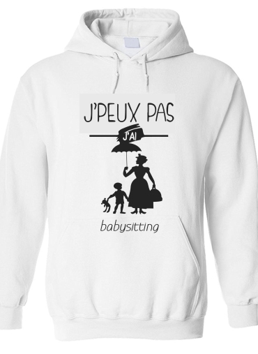 pull capuche hoodie Je peux pas j'ai babystting comme Marry Popins