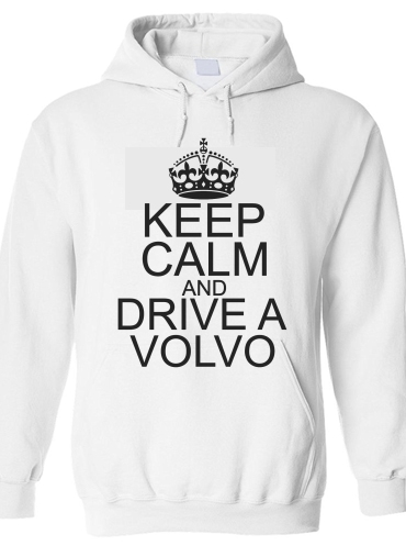 sweat Keep Calm And Drive a Volvo