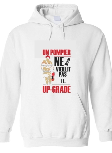 Sweat-shirt Un pompier ne vieillit pas il upgrade