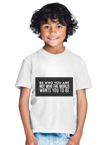 tshirt enfant Be who you are
