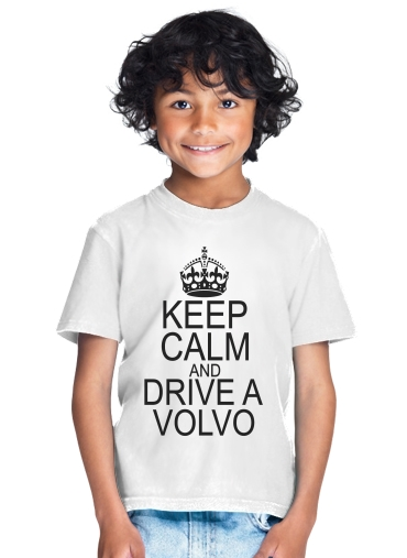 tshirt enfant Keep Calm And Drive a Volvo