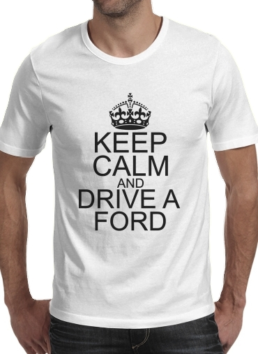 Tshirt Keep Calm And Drive a Ford homme