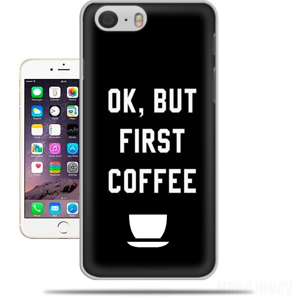 coque Ok But First Coffee pour Iphone 6 4.7