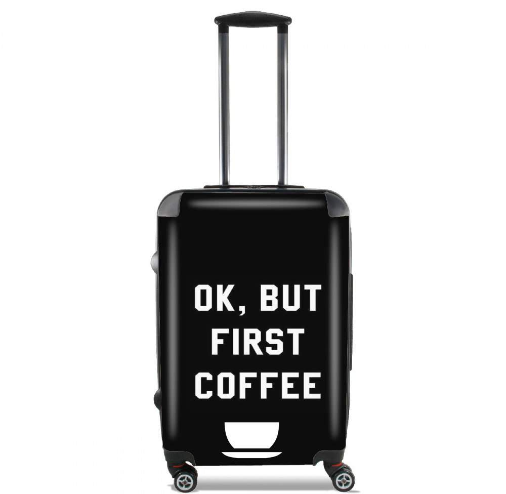 valise Ok But First Coffee